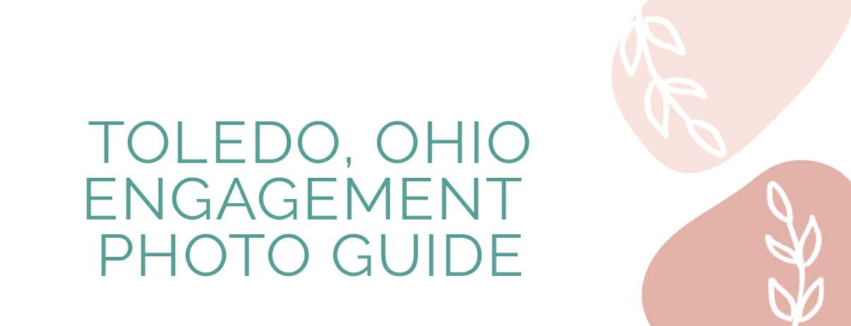 Toledo Ohio Engagement Photo Guide