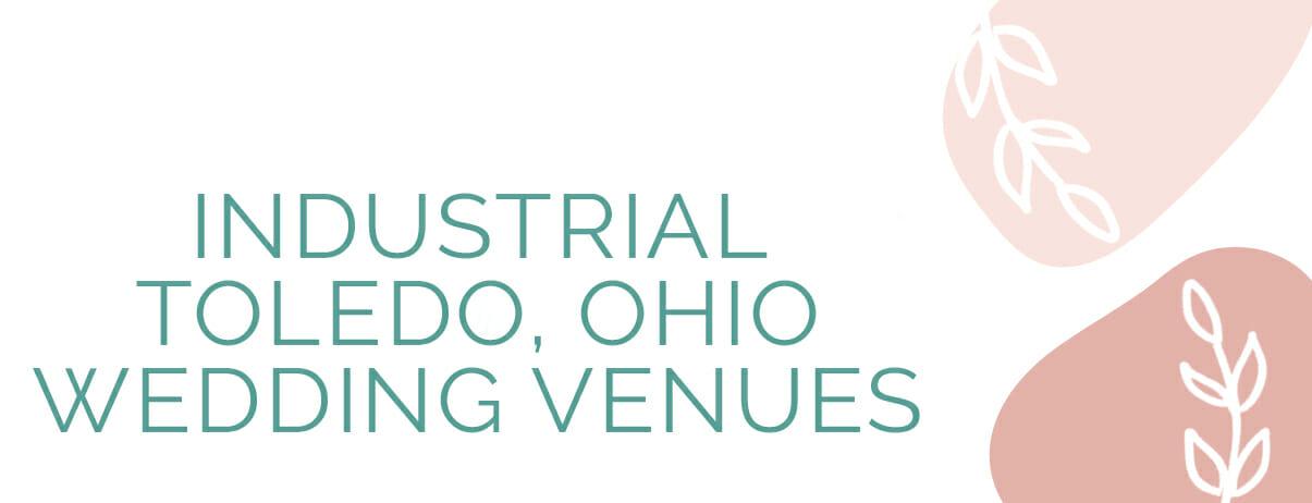 industrial toledo wedding venues